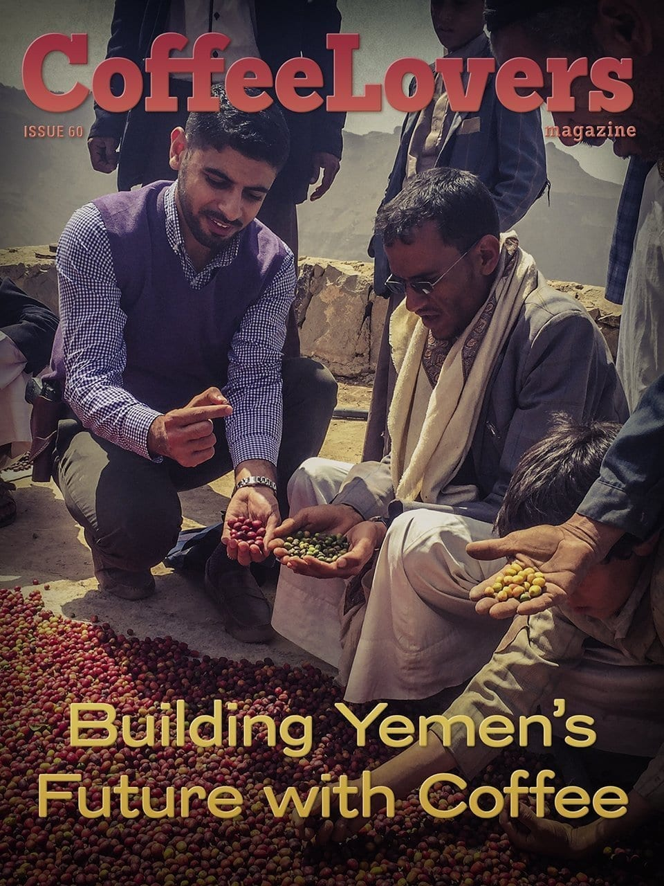 Building Yemen's Future with Coffee - Issue 60 Coffee Lovers Magazine