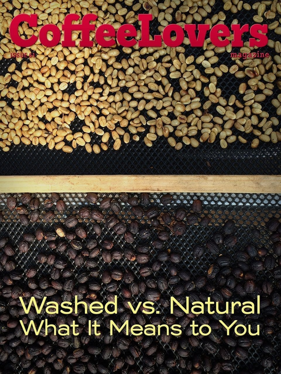 Washed or Natural - What it Means to You - Issue 61 Coffee Lovers Magazine