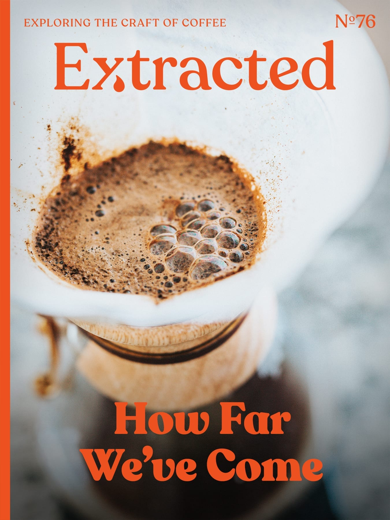 How Far We've Come - Extracted Magazine Issue 76 - Coffee Magazine