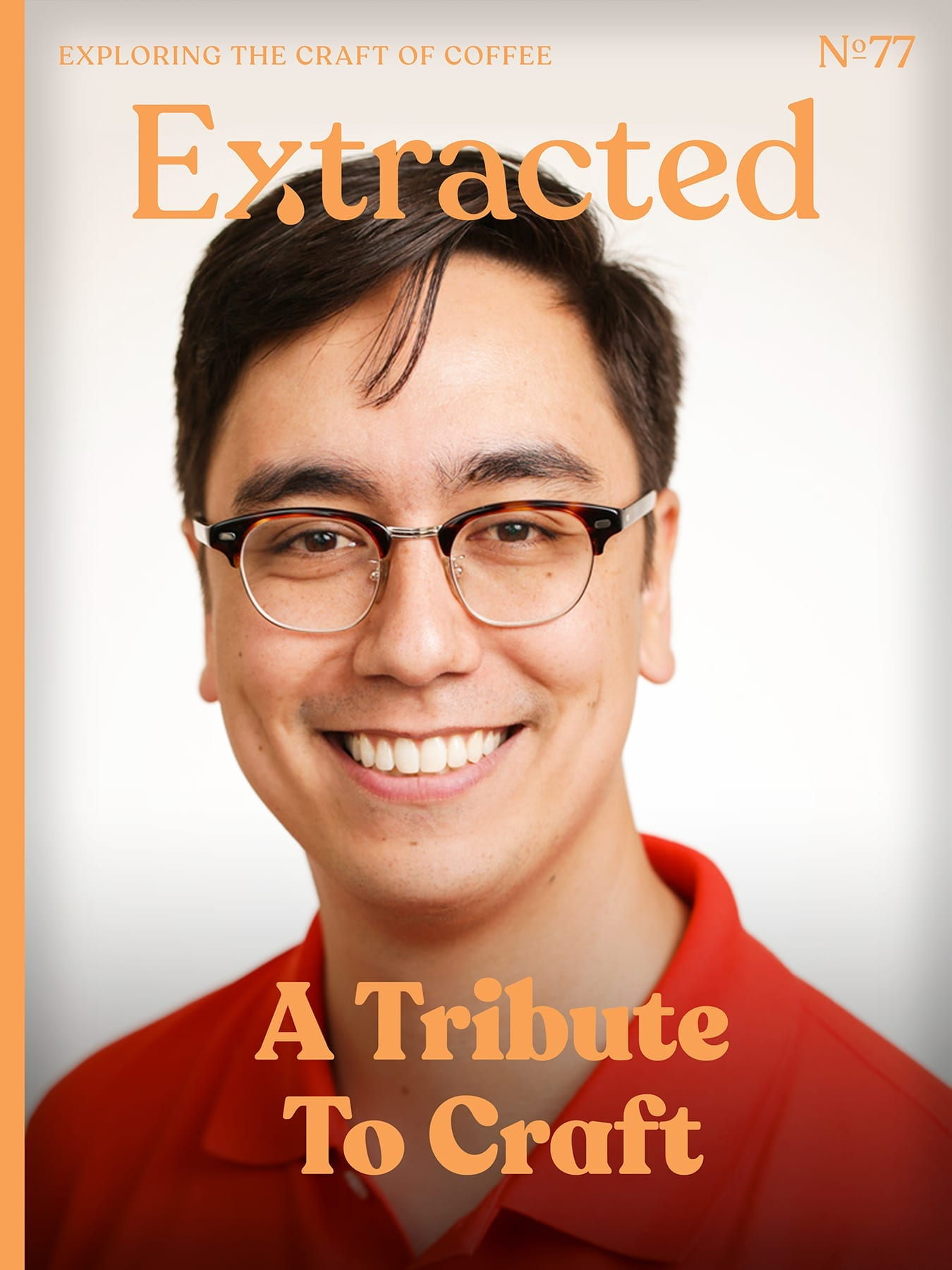 A Tribute to Craft - Issue 77 Extracted Magazine - Coffee Magazine
